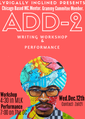 Join Lyrically Inclined for a Writing Workshop and Performance by Add-2, a Chicago-Based MC, Mentor, and Grammy Nomination Committee Member!