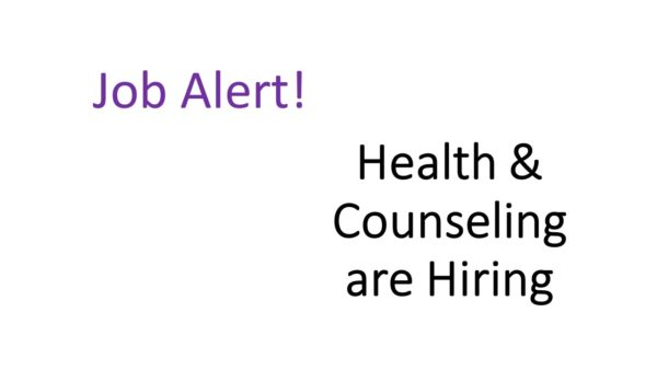The Health Center & The Counseling Center NOW HIRING! Friendly, service-minded students for the 2020-2021 academic year! Pick up an application at the front desk at the Health Center Deadline to apply is March 20 Must qualify for Federal Work Study