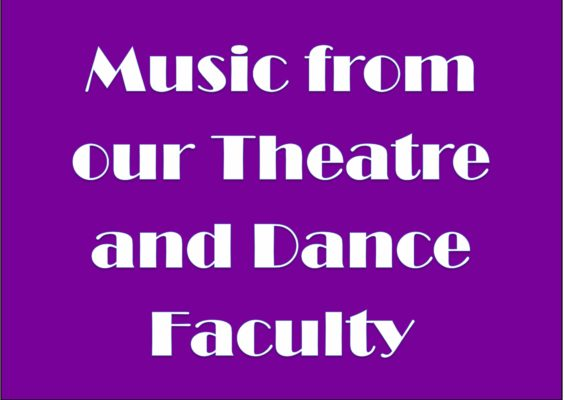 The Theatre and Dance Faculty created a Spotify playlist for you to live life to!